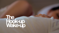 The Hook-up Wake-up